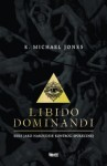 LIBIDO DOMINANDI - Michael Jones