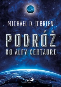 PODRÓŻ DO ALFA CENTAURI - Michael D. O'Brien