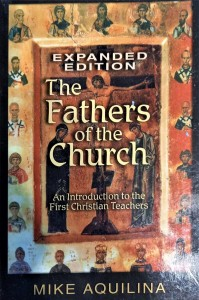 THE FATHERS OF THE CHURCH -Mike Aquilina